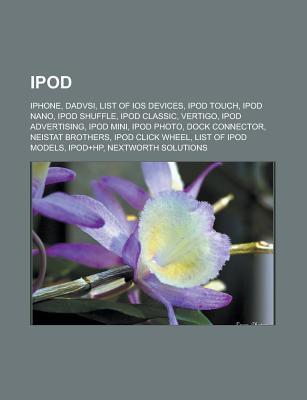 iPod: iPhone, Dadvsi, List of IOS Devices, iPod Touch, iPod Nano, iPod Shuffle, iPod Classic, Vertigo, iPod Advertising, IPO