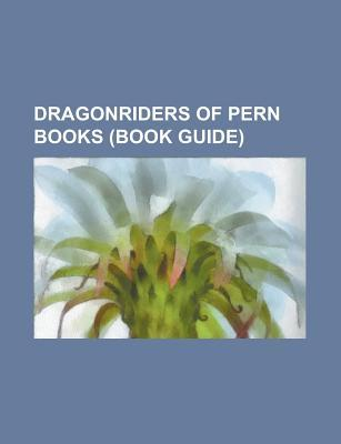 Dragonriders of Pern Books: Dragonflight, Dragonsblood, All the Weyrs of Pern, a Gift of Dragons, Nerilka's Story, Dragonsong