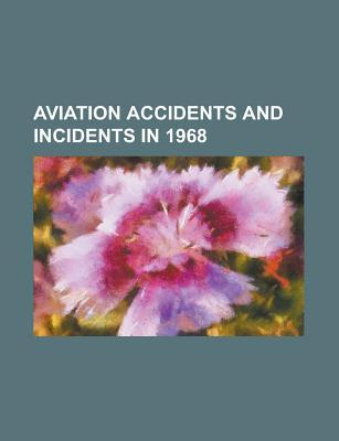 Aviation Accidents and Incidents in 1968: 1968 Thule Air Base B-52 Crash, Boac Flight 712, Los Angeles Airways Flight 417