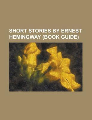 Short Stories By Ernest Hemingway