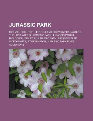 Jurassic Park: Michael Crichton, List of Jurassic Park Characters, the Lost World: Jurassic Park, Jurassic Park III, Biological Issue