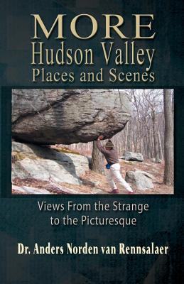 More Hudson Valley Places and Scenes: Views from the Strange to the Picturesque