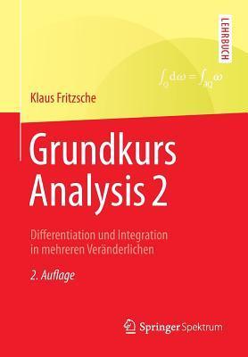 Grundkurs Analysis 2: Differentiation Und Integration in Mehreren Veranderlichen