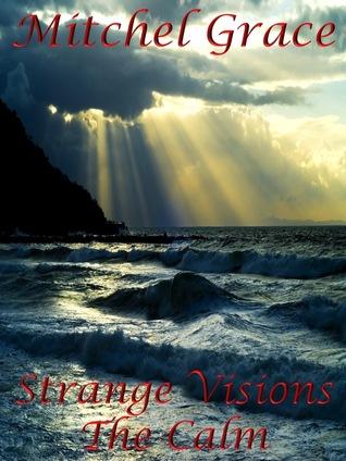 Strange Visions:The Calm (Strange Visions #4)