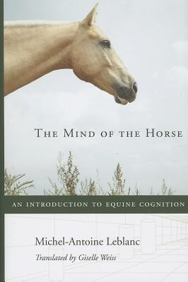 The Mind of the Horse: An Introduction to Equine Cognition