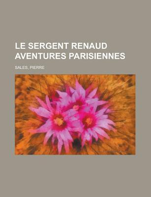 Le Sergent Renaud Aventures Parisiennes