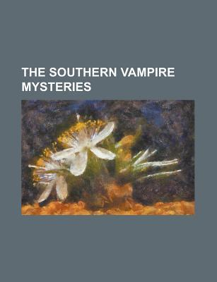 The Southern Vampire Mysteries by Books LLC