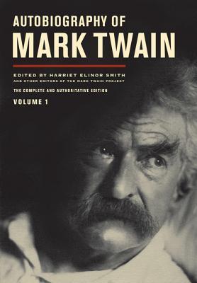 Autobiography of Mark Twain, Volume 1 by Mark Twain