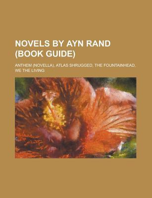 Novels by Ayn Rand: We the Living, Atlas Shrugged, the Fountainhead