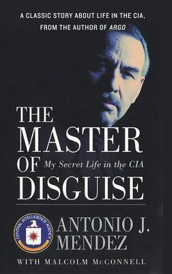 Ebook The Master of Disguise: My Secret Life in the CIA by Antonio J. Méndez DOC!