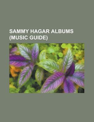 Sammy Hagar Albums: Marching to Mars, I Never Said Goodbye, Standing Hampton, Live: Hallelujah, Sammy Hagar, Red Voodoo