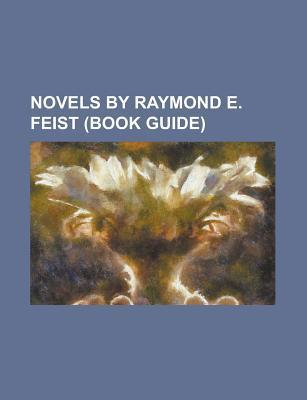 Novels by Raymond E. Feist: Magician, Wrath of a Mad God, the King's Buccaneer, Prince of the Blood, Shadow of a Dark Queen