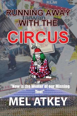 Running Away with the Circus (Or, Now Is the Winter of Our Missing Tent)