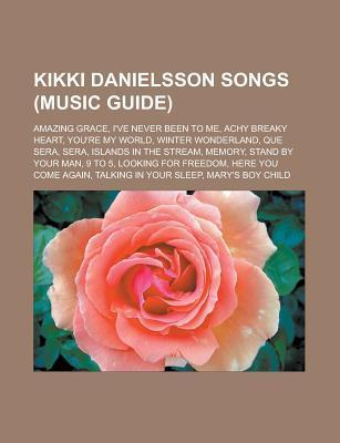 Kikki Danielsson Songs (Music Guide): Amazing Grace, I've Never Been to Me, Achy Breaky Heart, You're My World, Winter Wonderland, Que Sera, Sera, Isl