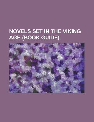 Novels Set in the Viking Age: Eric Brighteyes, the Legend of Sigurd and Gudrún, the Long Ships, the Last Kingdom, the Technicolor Time Machine