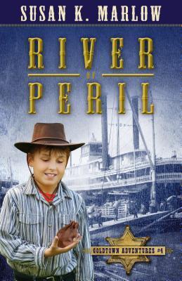 River of Peril (Goldtown Adventures #4)