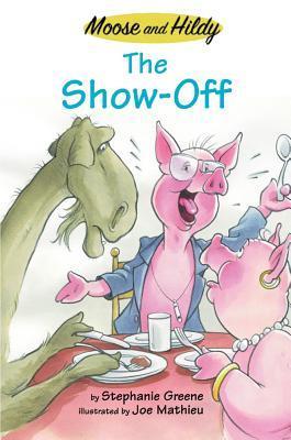 The Show-Off by Stephanie Greene