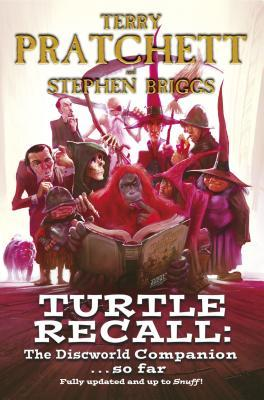 Turtle Recall: The Discworld Companion . . . So Far