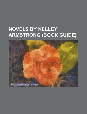 Novels by Kelley Armstrong: The Summoning, Stolen, Bitten, Industrial Magic, the Awakening, Dime Store Magic, Broken, Haunted, Personal Demon