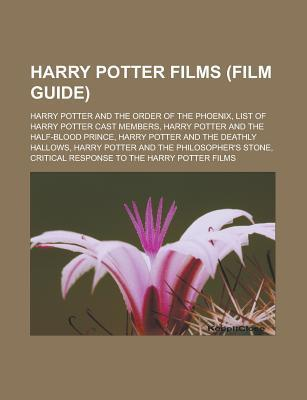 Harry Potter Films (Film Guide): Harry Potter and the Order of the Phoenix, List of Harry Potter Cast Members, Harry Potter and the Half-Blood Prince,
