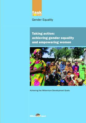 Un Millennium Development Library: Taking Action: Achieving Gender Equality and Empowering Women