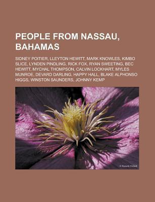 People From Nassau, Bahamas: Sidney Poitier, Mark Knowles, Kimbo Slice, Rick Fox, Venomous, Randol Fawkes, Calvin Lockhart, Myles Munroe