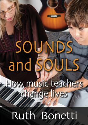 Sounds and Souls: How Music Teachers Change Lives