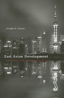 East Asian Development: Foundations and Strategies