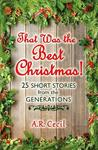 That Was the Best Christmas!: 25 Short Stories from the Generations