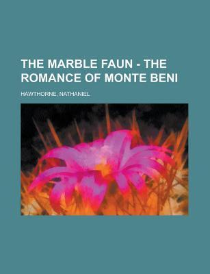 The Marble Faun - The Romance of Monte Beni Volume 2