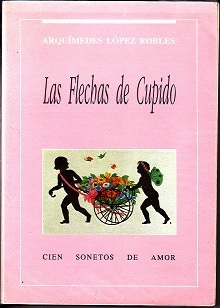 Las Flechas de Cupido: Cien sonetos de amor