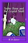 Sister Rose and the Crystal Skull: Visit the Riverwalk