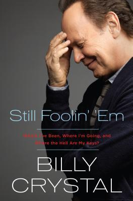 Still Foolin Em: Where Ive Been, Where Im Going, and Where the Hell Are My Keys? (ePUB)