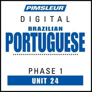 Port (Braz) Phase 1, Unit 24: Learn to Speak and Understand Brazilian Portuguese with Pimsleur Language Programs