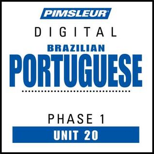 Port (Braz) Phase 1, Unit 20: Learn to Speak and Understand Brazilian Portuguese with Pimsleur Language Programs