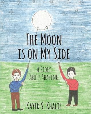 The Moon Is on My Side: A Story about Sharing