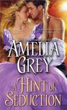 A Hint of Seduction by Amelia Grey