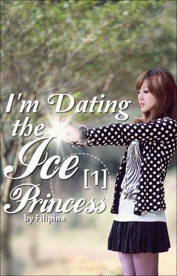 Im Dating The Ice Princess Wattpad By Filipina