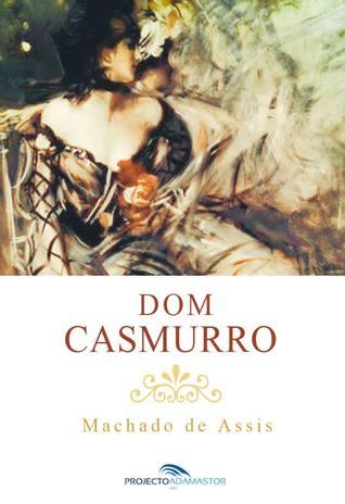 Dom Casmurro by Machado de Assis