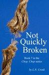 Not Quickly Broken (Chop, Chop, #7)