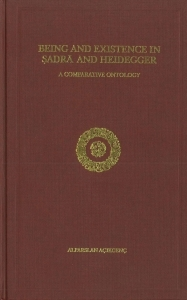 Being And Existence In Sadra And Heidegger: A Comparative Ontology