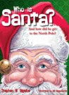 Who is Santa? And how did he get to the North Pole?