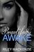 Beautifully Awake by Riley Mackenzie