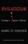 Evilicious: Cruelty = Desire + Denial