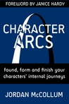 Character Arcs: founding, forming & finishing your character's internal journey (Writing Craft, #1)