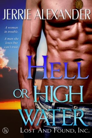 Hell or High Water (Lost and Found, Inc., #1)