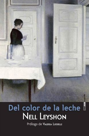 Ebook Del color de la leche by Nell Leyshon read!