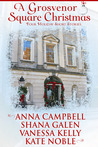 A Grosvenor Square Christmas by Anna Campbell