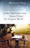 Heute bedeckt und kühl: Große Tagebücher von Samuel Pepys bis Virginia Woolf