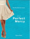 Perfect Mercy (the beautiful lives series, #1)